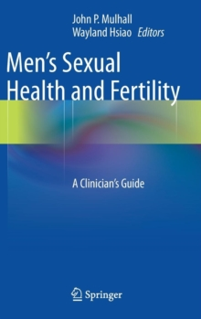 Men's Sexual Health and Fertility : A Clinician's Guide, Hardback Book