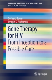 Gene Therapy for HIV : From Inception to a Possible Cure, Paperback / softback Book