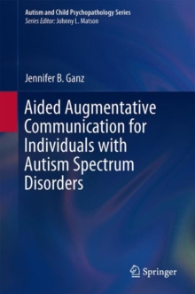 Aided Augmentative Communication for Individuals with Autism Spectrum Disorders, Hardback Book