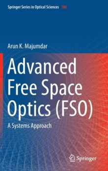 Advanced Free Space Optics (FSO) : A Systems Approach, Hardback Book