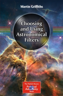Choosing and Using Astronomical Filters, Paperback Book