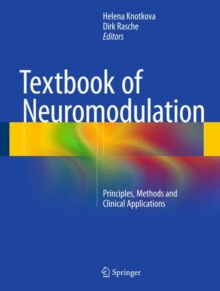 Textbook of Neuromodulation : Principles, Methods and Clinical Applications, Hardback Book
