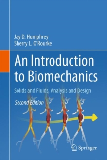 An Introduction to Biomechanics : Solids and Fluids, Analysis and Design, Hardback Book