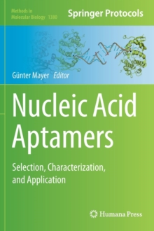 Nucleic Acid Aptamers : Selection, Characterization, and Application, Hardback Book