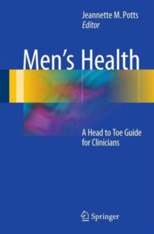 Men's Health : A Head to Toe Guide for Clinicians, Paperback Book