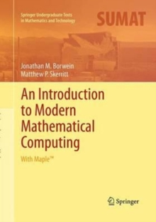 An Introduction to Modern Mathematical Computing : With Maple (TM), Paperback / softback Book