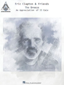 Eric Clapton & Friends : The Breeze - An Appreciation Of JJ Cale: Guitar Recorded Versions, Paperback / softback Book