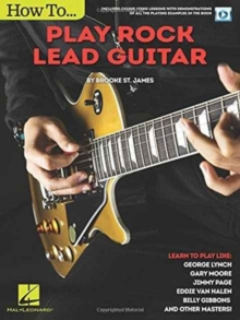Brooke St. James : How To Play Rock Lead Guitar (Book/Online Video), Paperback / softback Book