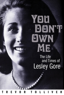 You Don't Own Me : The Life and Times of Lesley Gore, Hardback Book