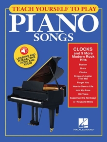 Teach Yourself To Play Piano Songs : Clocks And 9 More Modern Rock Hits (Book/Online Media), Paperback / softback Book