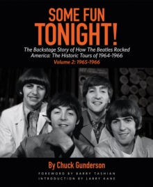 Some Fun Tonight! Volume 2 : The Backstage Story of How the Beatles Rocked America: the Historic Tour, Paperback / softback Book