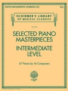 Selected Piano Masterpieces - Intermediate Level (Piano Book), Paperback / softback Book