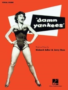 ADLER RICHARD/ROSS JERRY DAMN YANKEES PIANO/VOCAL VOCAL SCORE, Paperback / softback Book