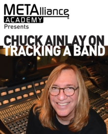 Chuck Ainlay on Tracking a Band, Paperback / softback Book
