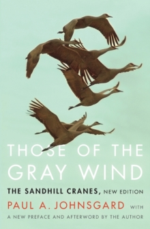 Those of the Gray Wind : The Sandhill Cranes, New Edition, Paperback / softback Book