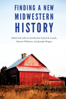 Finding a New Midwestern History, Hardback Book