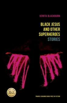 Black Jesus and Other Superheroes : Stories, Paperback / softback Book