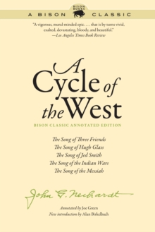 A Cycle of the West : The Song of Three Friends, The Song of Hugh Glass, The Song of Jed Smith, The Song of the Indian Wars, The Song of the Messiah, EPUB eBook