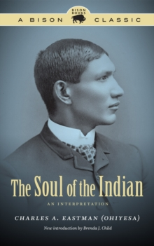 The Soul of the Indian : An Interpretation, EPUB eBook