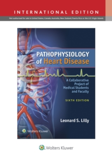 Pathophysiology of Heart Disease : A Collaborative Project of Medical Students and Faculty, Paperback / softback Book