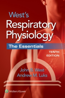 West's Respiratory Physiology : The Essentials, Paperback / softback Book