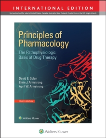Principles of Pharmacology : The Pathophysiologic Basis of Drug Therapy, Paperback Book