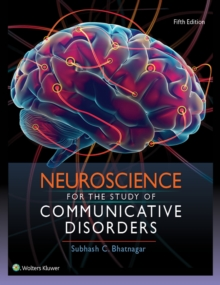 Neuroscience for the Study of Communicative Disorders, Hardback Book