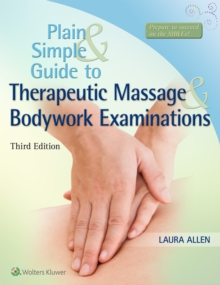 Plain and Simple Guide to Therapeutic Massage & Bodywork Examinations, Paperback Book