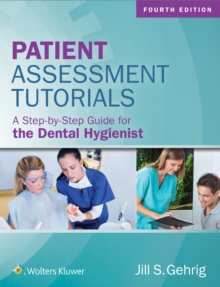 Patient Assessment Tutorials : A Step-By-Step Guide for the Dental Hygienist, Paperback / softback Book