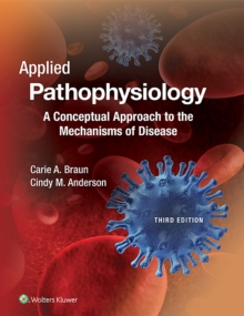 Applied Pathophysiology : A Conceptual Approach to the Mechanisms of Disease, Paperback / softback Book
