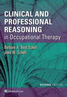 Clinical and Professional Reasoning in Occupational Therapy, Paperback / softback Book