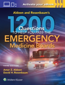 Aldeen and Rosenbaum's 1200 Questions to Help You Pass the Emergency Medicine Boards, Paperback Book