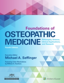 Foundations of Osteopathic Medicine : Philosophy, Science, Clinical Applications, and Research, Hardback Book