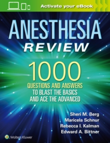 Anesthesia Review: 1000 Questions and Answers to Blast the BASICS and Ace the ADVANCED, Paperback / softback Book