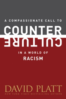 A Compassionate Call to Counter Culture in a World of Racism, Paperback Book
