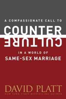 A Compassionate Call to Counter Culture in a World of Same-Sex Marriage, Paperback Book