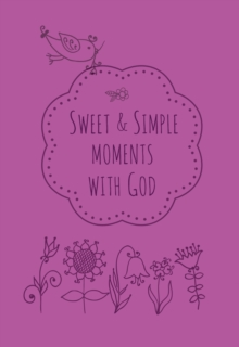 Sweet & Simple Moments with God, Leather / fine binding Book