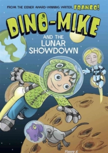 Dino-Mike and the Lunar Showdown, Paperback / softback Book
