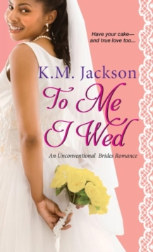 To Me I Wed : An Unconventional Brides Romance, Paperback / softback Book