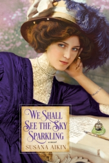 We Shall See the Sky Sparkling, Paperback / softback Book