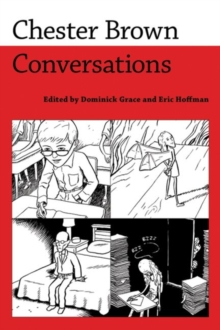 Chester Brown : Conversations, Paperback / softback Book