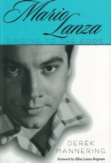 Mario Lanza : Singing to the Gods, Paperback / softback Book