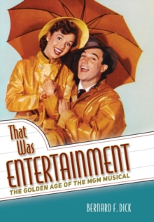 That Was Entertainment : The Golden Age of the MGM Musical, Hardback Book