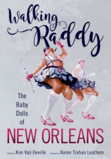 Walking Raddy : The Baby Dolls of New Orleans, Paperback Book