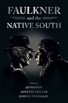Faulkner and the Native South, Hardback Book