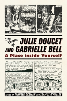 The Comics of Julie Doucet and Gabrielle Bell : A Place inside Yourself, Paperback / softback Book