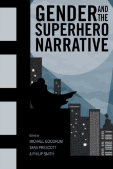 Gender and the Superhero Narrative, Paperback / softback Book