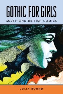 Gothic for Girls : Misty and British Comics, Paperback / softback Book