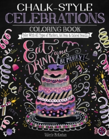 Chalk-Style Celebrations Coloring Book : Color with All Types of Markers, Gel Pens & Colored Pencils, Paperback Book