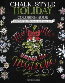 Chalk-Style Holiday Coloring Book : Color with All Types of Markers, Gel Pens & Colored Pencils, Paperback / softback Book